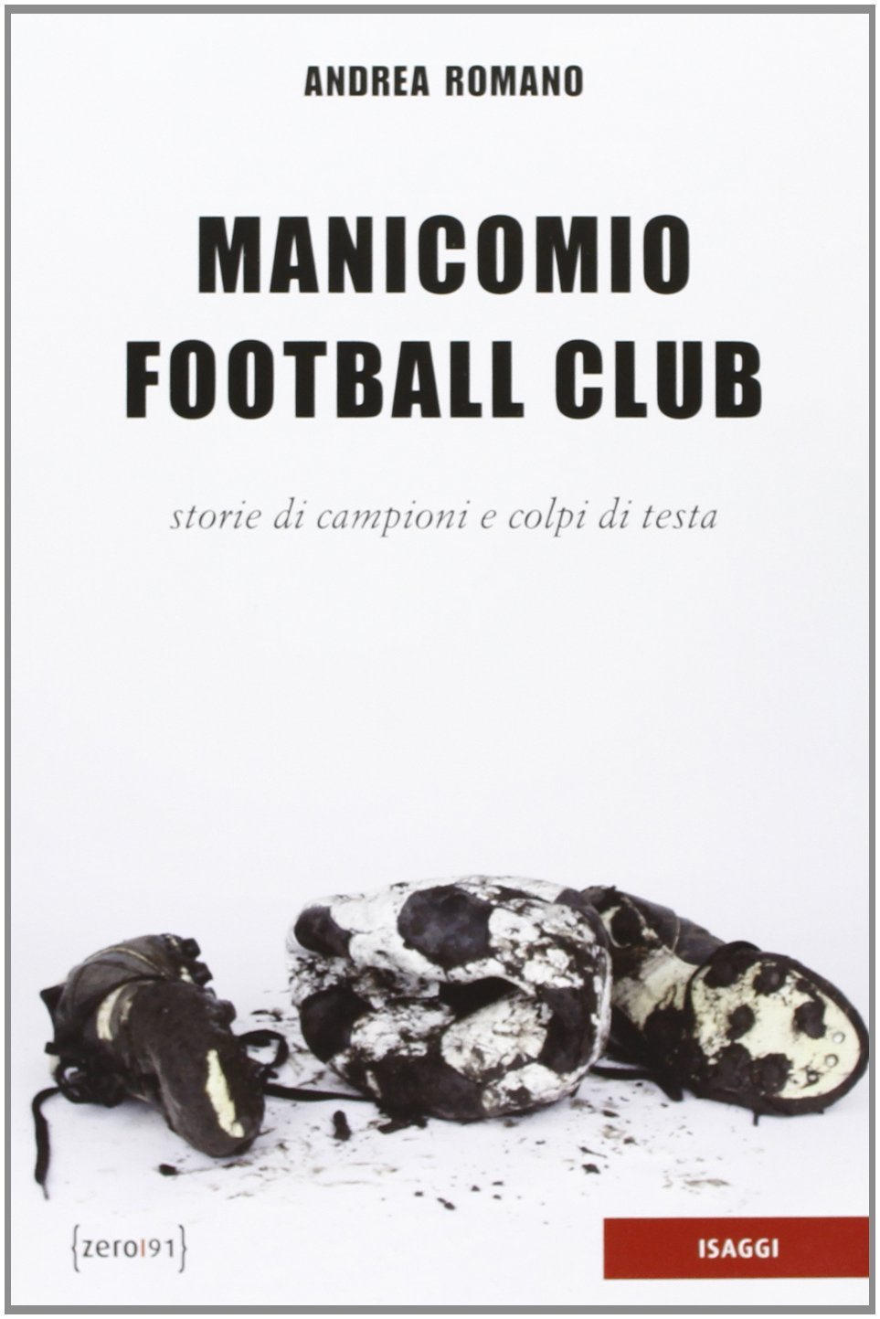 Andrea Romano Manicomio Football Club.